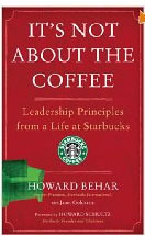 Book: It's Not About The Coffee by Howard Behar